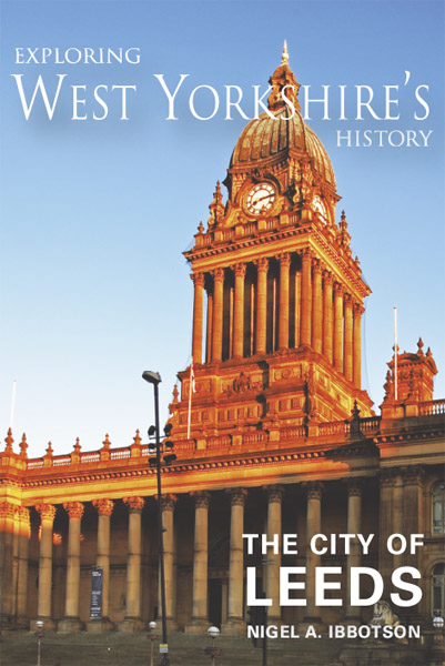 Exploring West Yorkshire's History: The City of Leeds