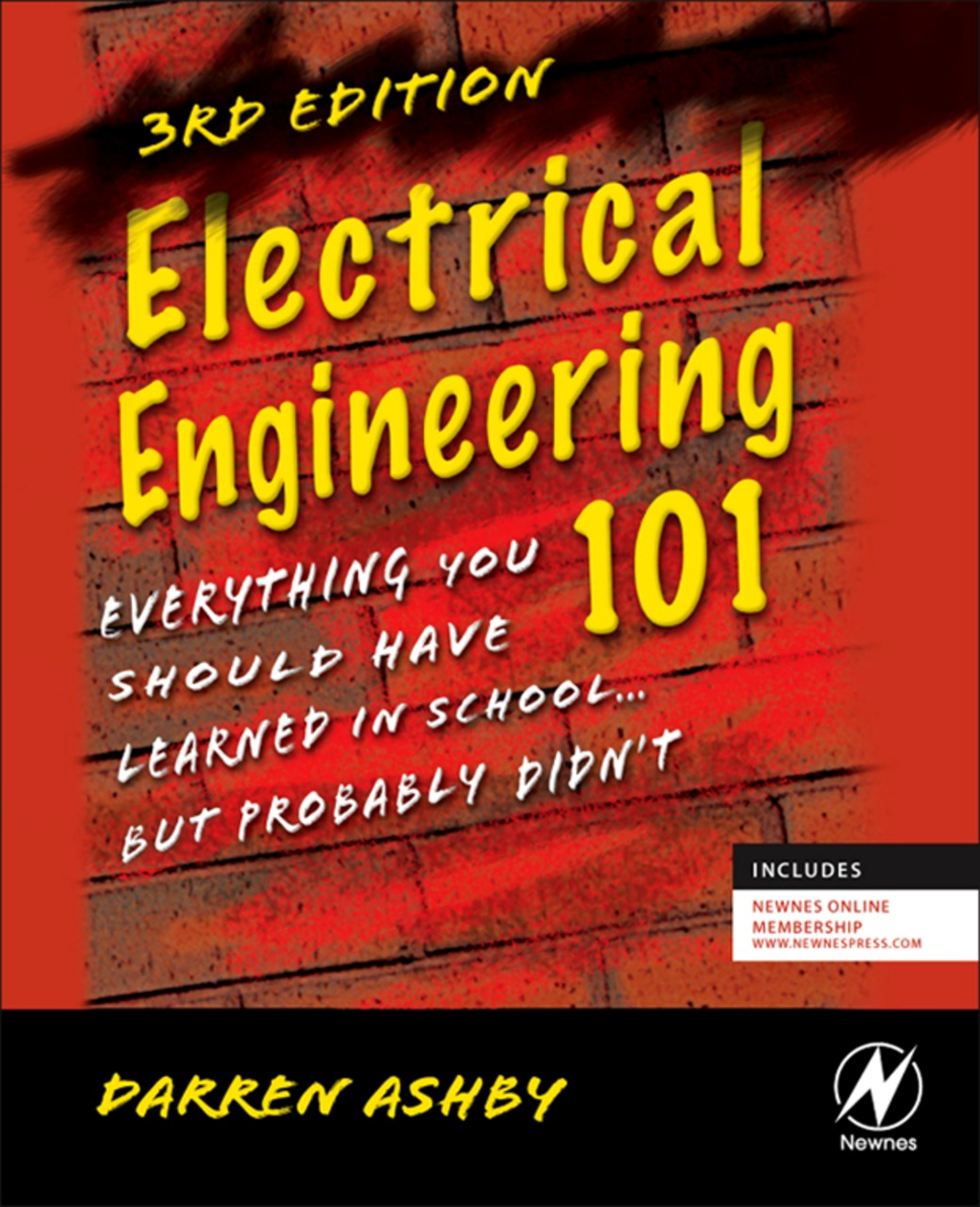 Electrical Engineering 101 Everything You Should Have Learned in School...but Probably Didn't