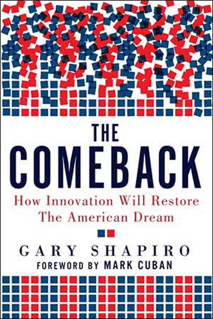 The Comeback: How Innovation Will Restore the American Dream