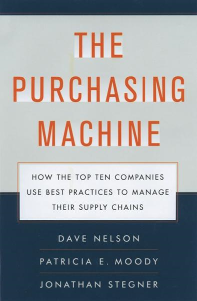 The Purchasing Machine By: Jon Stegner,Patricia E. Moody,R. David Nelson