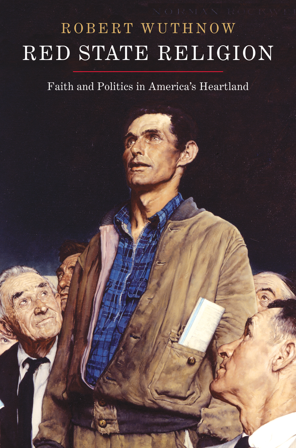 Red State Religion Faith and Politics in America's Heartland