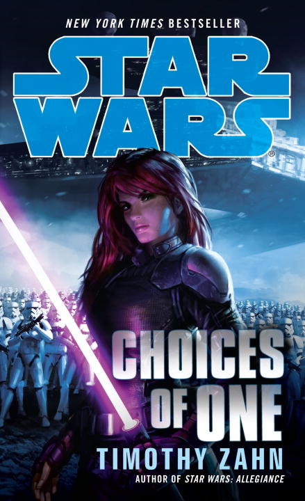 Choices of One: Star Wars By: Timothy Zahn