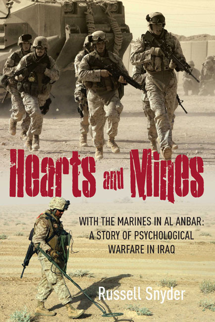 Hearts and Mines: With the Marines in al AnbarA Story of Psychological Warfare in Iraq