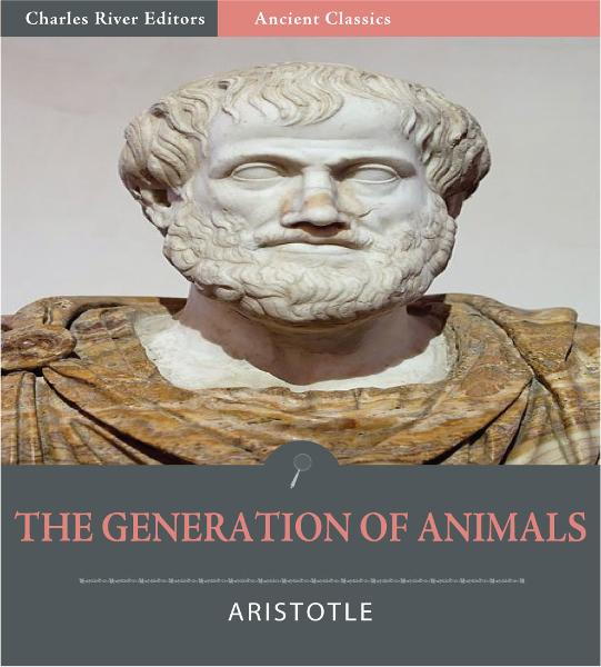 The Generation of Animals (Illustrated Edition)