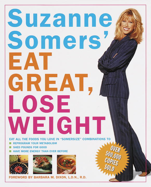 Suzanne Somers' Eat Great, Lose Weight By: Suzanne Somers