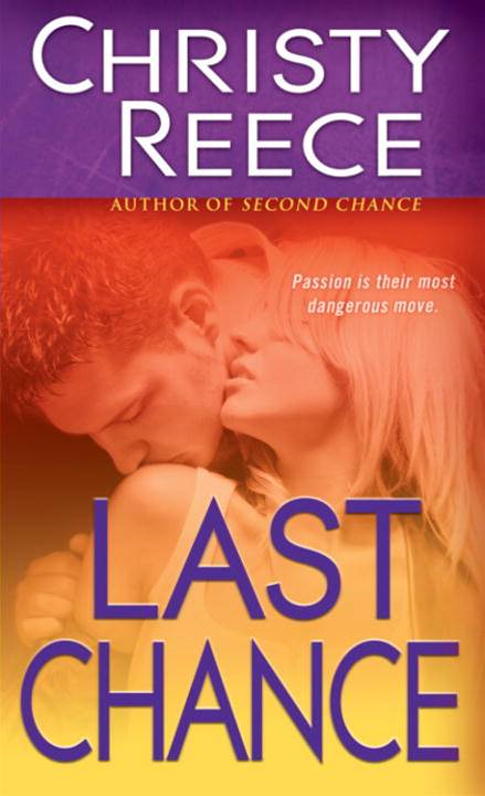 Last Chance By: Christy Reece