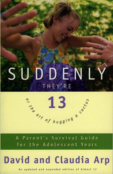 Suddenly They're 13 By: David and Claudia   Arp