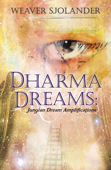Dharma Dreams By: Weaver Sjolander