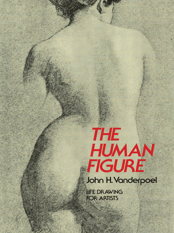 The Human Figure By: John H. Vanderpoel