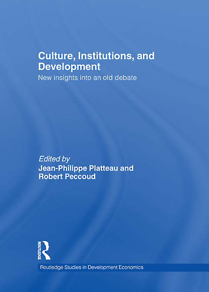 Culture,  Institutions,  and Development: New Insights Into an Old Debate