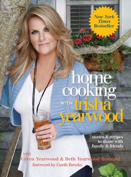 Home Cooking with Trisha Yearwood By: Trisha Yearwood
