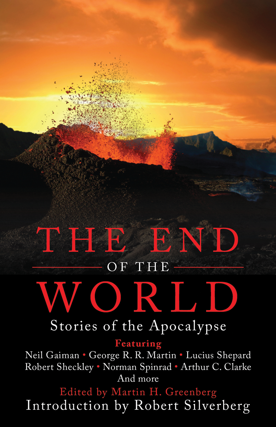 The End Of The World: Stories of the Apocalypse By: Martin H. Greenberg, Robert Silverberg