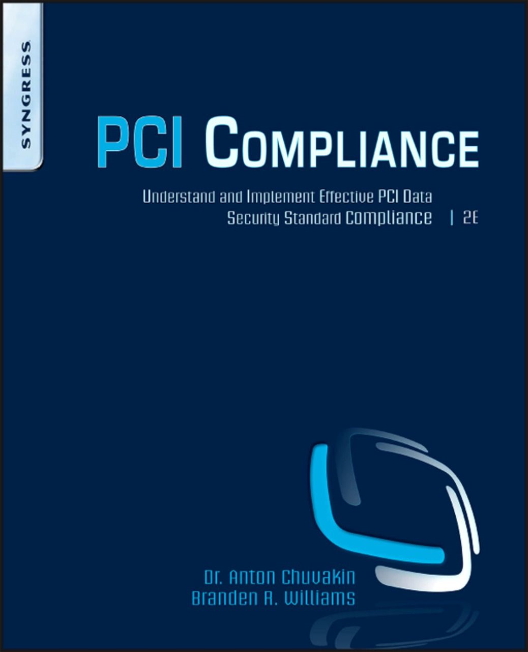 PCI Compliance Understand and Implement Effective PCI Data Security Standard Compliance