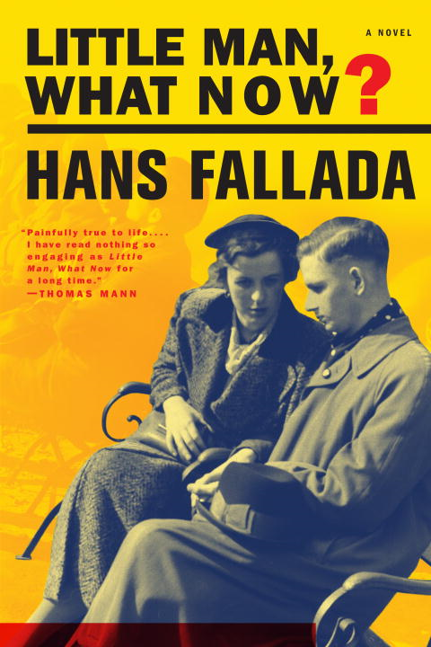 Little Man, What Now? By: Hans Fallada
