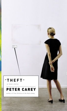 Theft By: Peter Carey