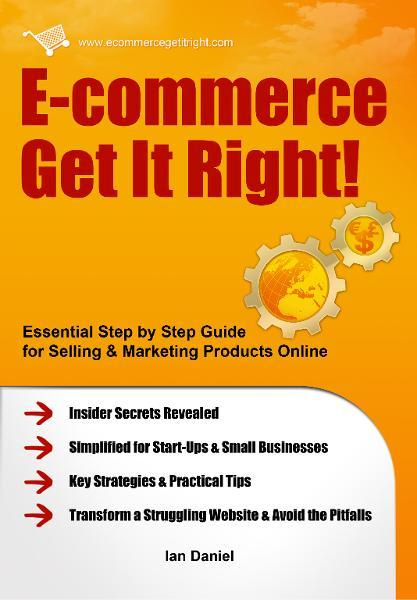 E-commerce Get It Right! By: Ian Daniel