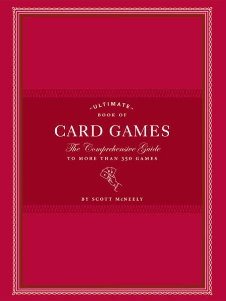 Ultimate Book of Card Games By: Scott McNeely