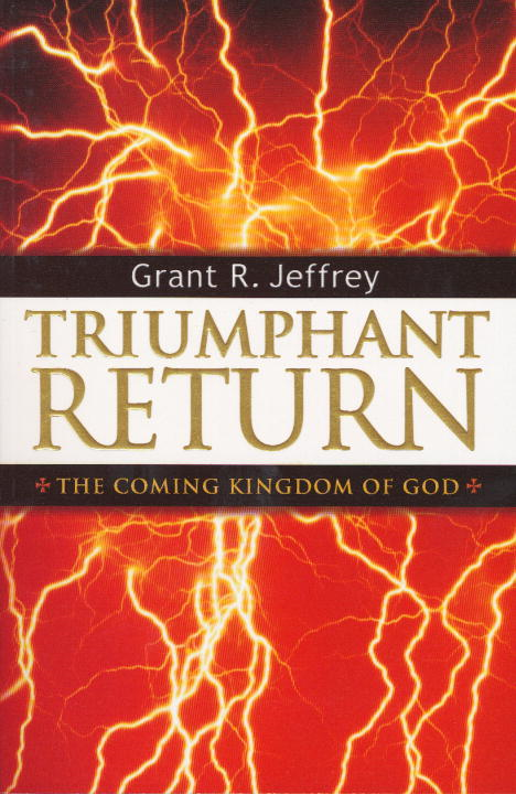 Triumphant Return By: Grant R. Jeffrey