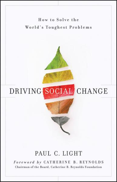 Driving Social Change By: Paul C. Light