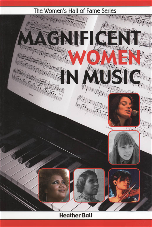 Magnificent Women In Music By: Heather Ball