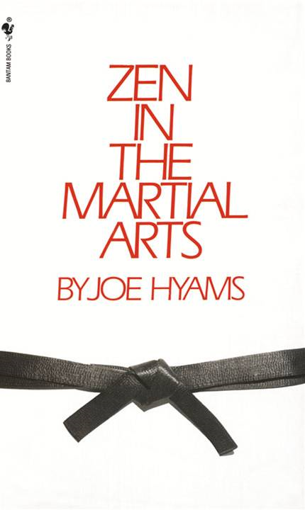 Zen in the Martial Arts By: Joe Hyams