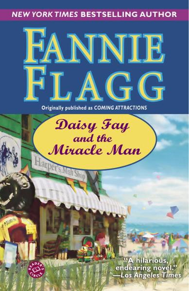 Daisy Fay and the Miracle Man By: Fannie Flagg