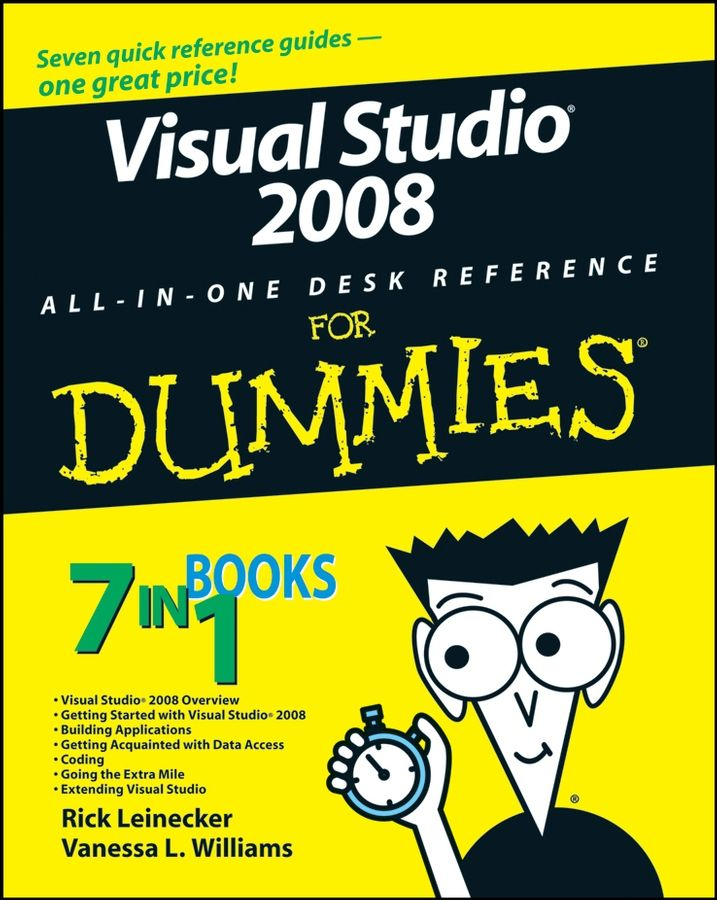 Visual Studio 2008 All-In-One Desk Reference For Dummies By: Rick Leinecker,Vanessa L. Williams
