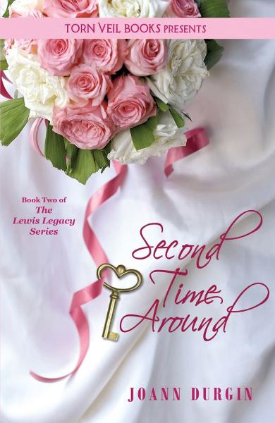 Second Time Around: A Christian Romance Novel (The Lewis Legacy Series, Book Two) By: JoAnn Durgin