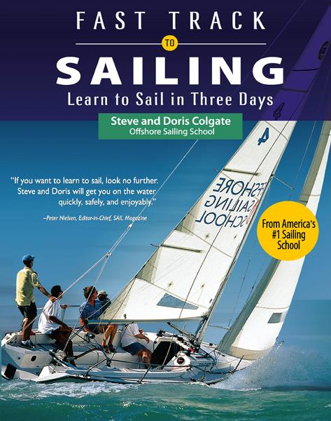 Fast Track to Sailing : Learn to Sail in Three Days: Learn to Sail in Three Days