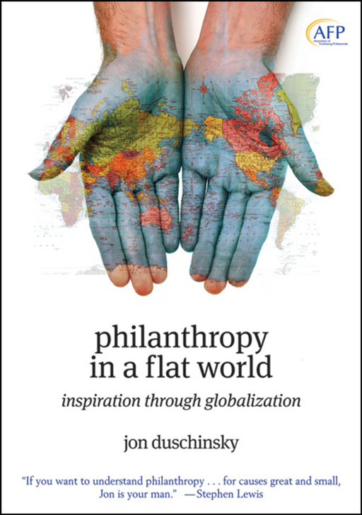 Philanthropy in a Flat World By: Jon Duschinsky