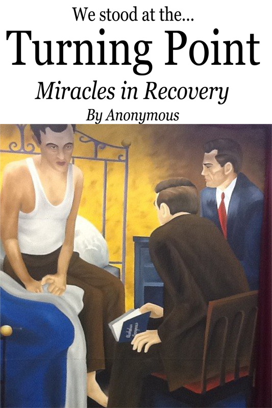 Turning Point: Miracles in Recovery By: Anonymous