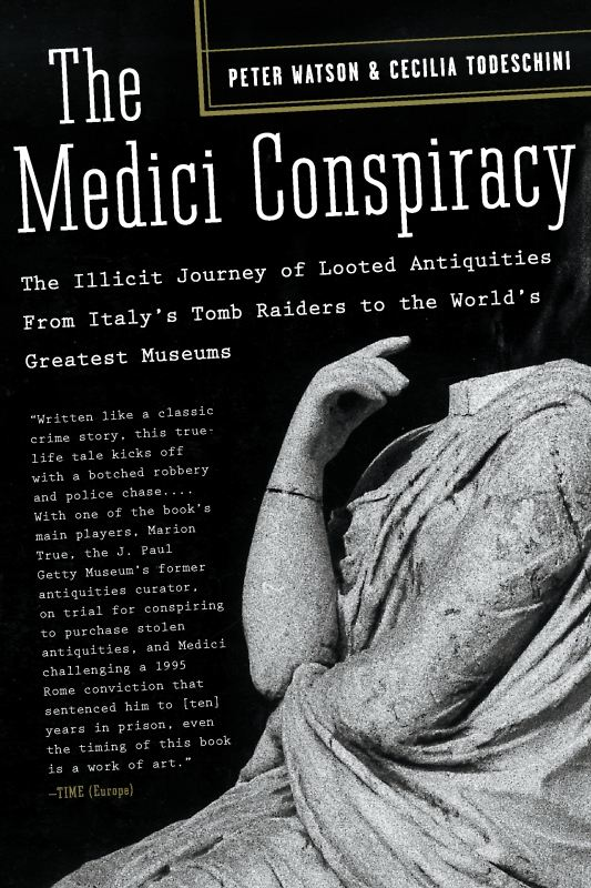 The Medici Conspiracy By: Cecilia Todeschini,Peter Watson