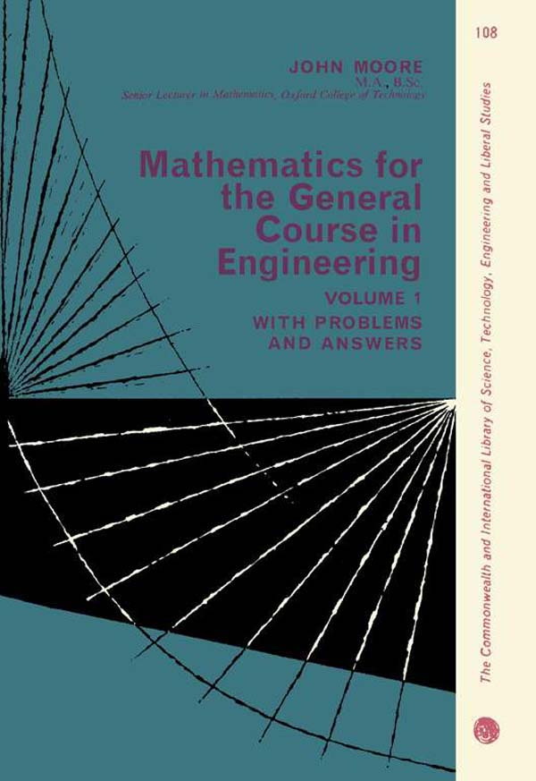 Mathematics for the General Course in Engineering The Commonwealth and International Library of Science,  Technology,  Engineering and Liberal Studies: