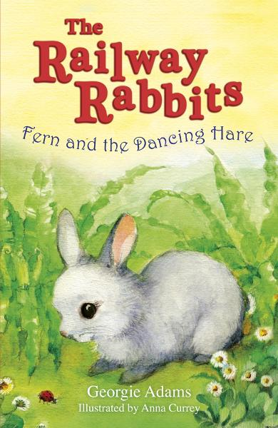Fern and the Dancing Hare By: Georgie Adams,Currey Anna