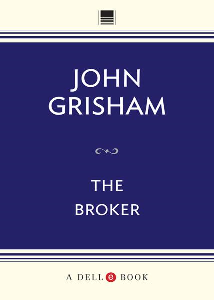 The Broker By: John Grisham
