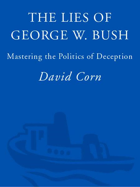 The Lies of George W. Bush By: David Corn