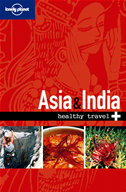 Lonely Planet Healthy Travel - Asia & India: