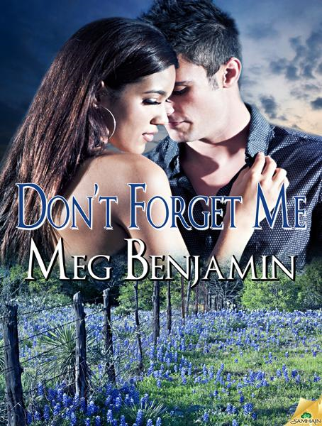 Don't Forget Me By: Meg Benjamin