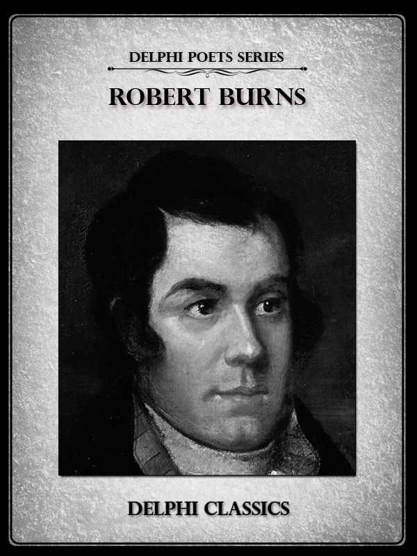 Complete Works of Robert Burns (Delphi Poets Series)