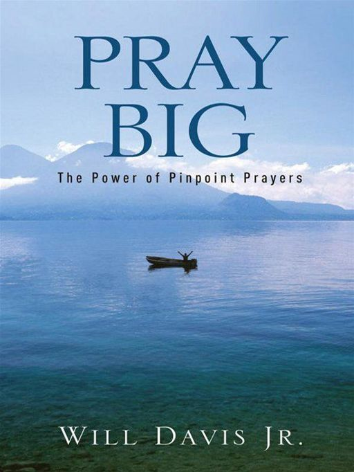 Pray Big: The Power of Pinpoint Prayers
