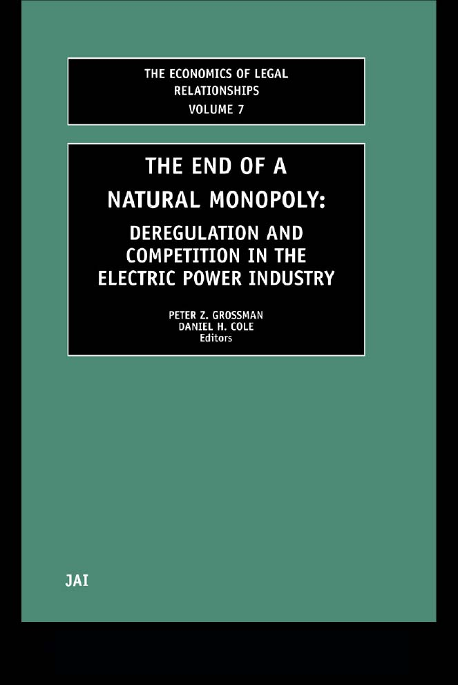 End of a Natural Monopoly Deregulation and Competition in the Electric Power Industry