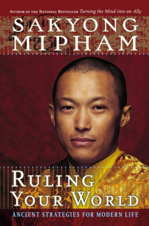 Ruling Your World By: Sakyong Mipham