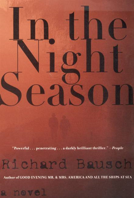 In the Night Season By: Richard Bausch