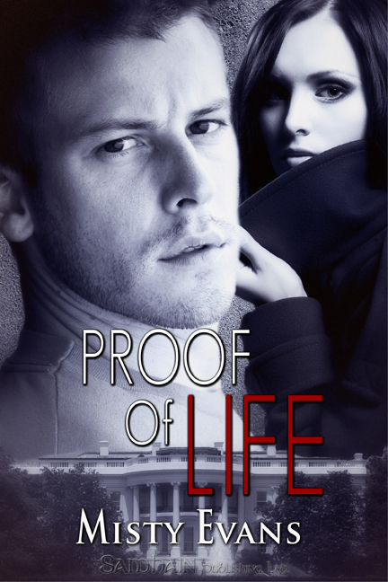 Proof of Life By: Misty Evans