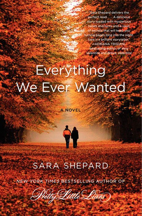 Everything We Ever Wanted By: Sara Shepard