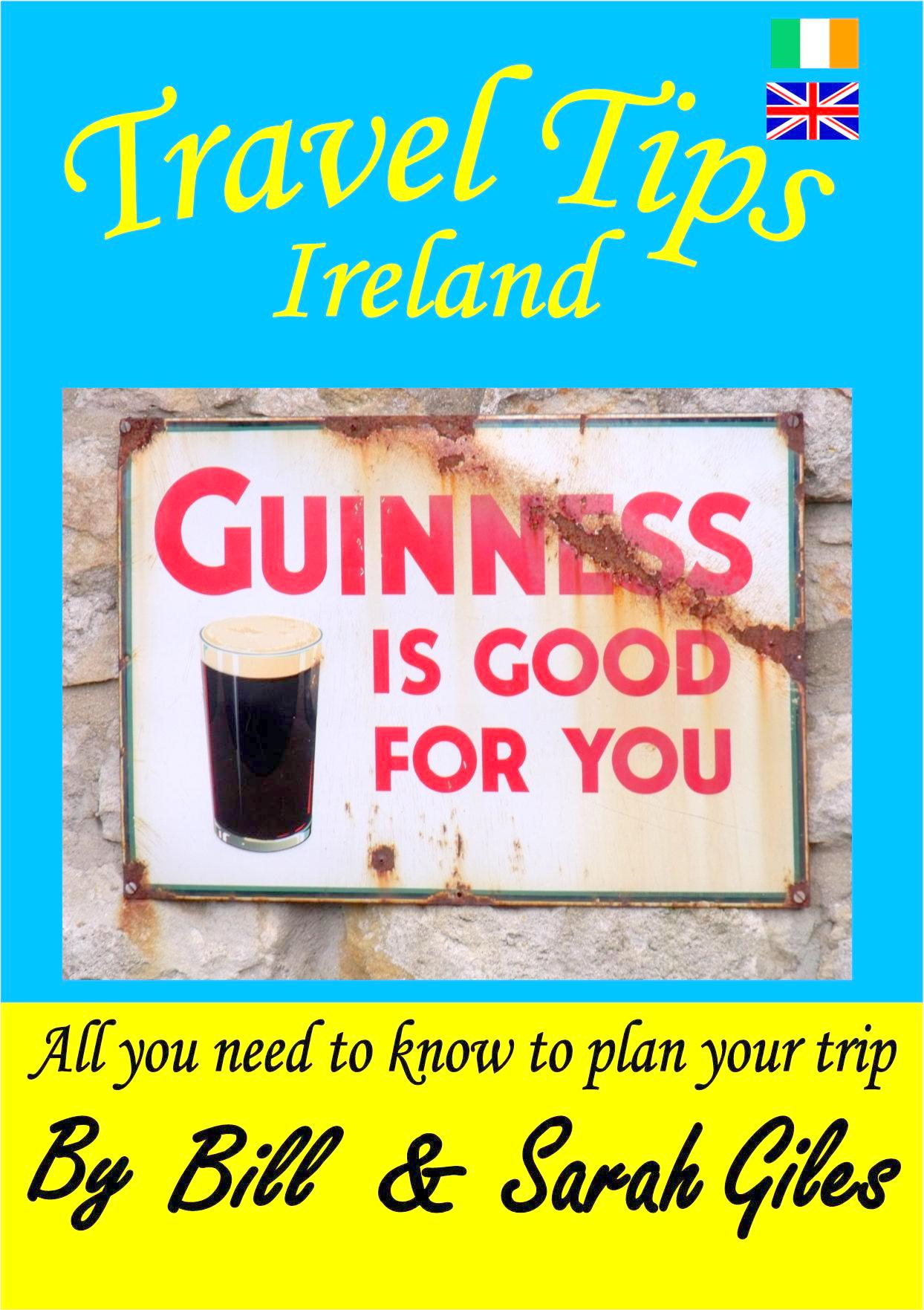 Travel Tips Ireland. A Bill and Sarah Giles concise, introductory travel guide to Ireland.