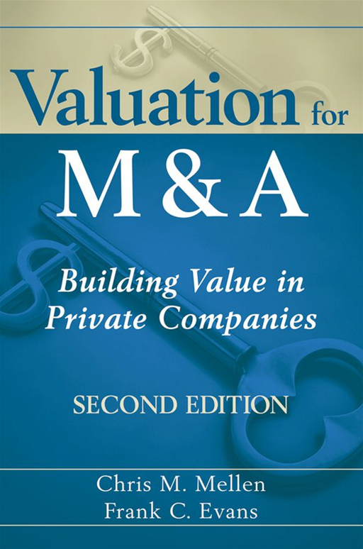 Valuation for M&A By: Chris M. Mellen,Frank C. Evans