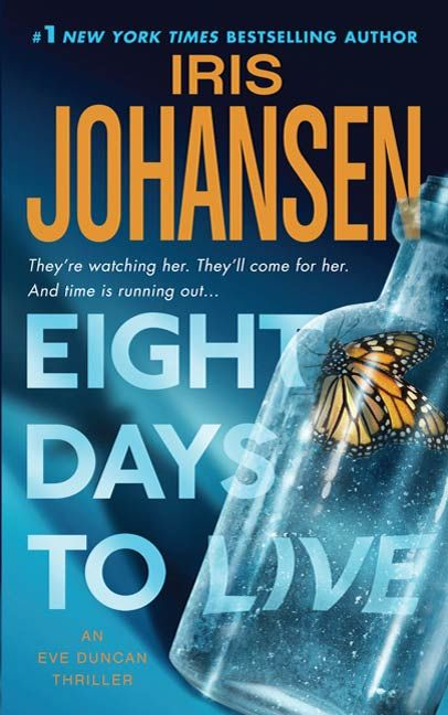 Eight Days to Live By: Iris Johansen