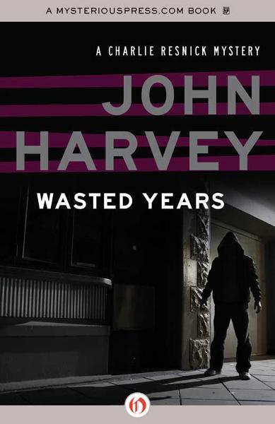 Wasted Years By: John Harvey