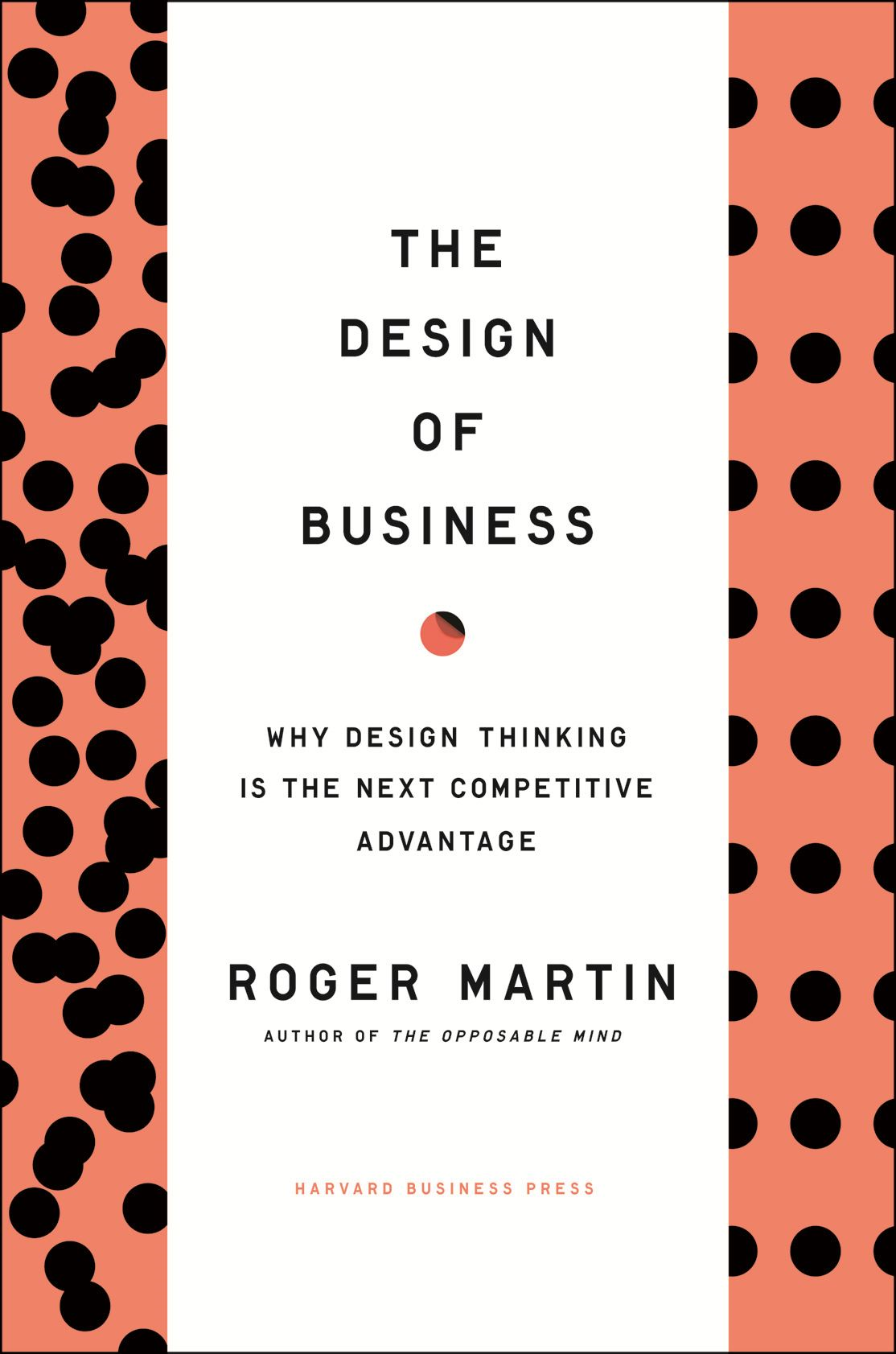 Design of Business By: Roger L. Martin